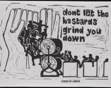 "Print of people being pushed into a grinder and into boxes with the slogan ""don't let the bastards grind you down"""