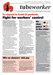 Tubeworker — 24/03/2020: To respond to pandemic, fight for workers' control!