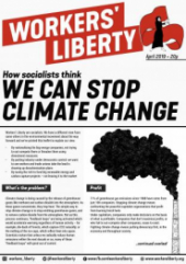 Broadsheet Cover- Top: Workers Liberty. Middle: How Socialists Think we Can Stop Climate Change. Bottom: First articles next an illustration of a smoking chimney stack.