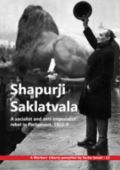 Shapurji Saklatvala: a socialist and anti-imperialist rebel in Parliament, 1922-9
